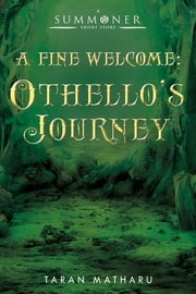 A Fine Welcome - Othello's Journey (A Summoner Short Story) ebook by Taran Matharu