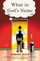 What in God's Name - A Novel ebook by Simon Rich