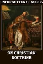 On Christian Doctrine ebook by Saint Augustine of Hippo