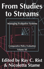 From Studies to Streams: Managing Evaluative Systems ebook by Rist, Ray C.