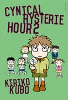Cynical Hysterie Hour Vol.2 ebook by Kiriko Kubo