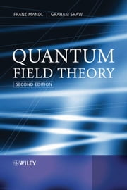 Quantum Field Theory ebook by Franz Mandl,Graham Shaw