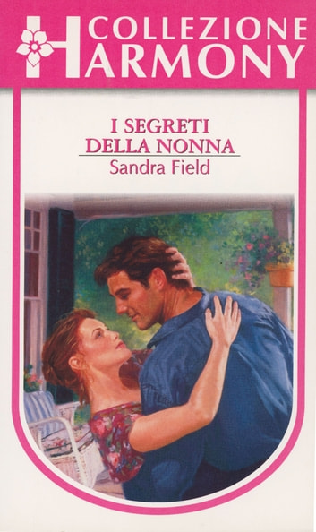 I segreti della nonna ebook by Sandra Field