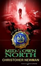 Mid-Town North ebook by Christopher Newman