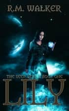 Lily - The Seer Series, #1 ebook by RM Walker