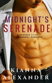 Midnight's Serenade - Phoenix Files, #3 ebook by Kianna Alexander