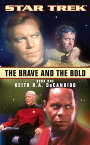 The Brave and the Bold: Book One ebook by Keith R. A. DeCandido