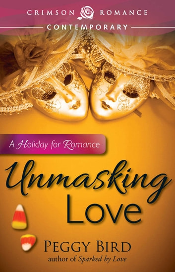 Unmasking Love - A Holiday for Romance ebook by Peggy Bird
