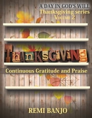 Continuous Gratitude and Praise ebook by Remi Banjo