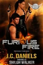 Furious Fire ebook by J.C. Daniels, Shiloh Walker
