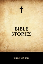 Bible Stories ebook by Anonymous