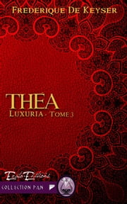 Théà - Saga Luxuria - Tome 3 ebook by Kobo.Web.Store.Products.Fields.ContributorFieldViewModel
