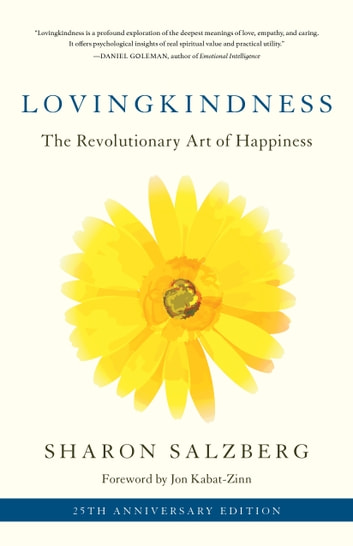 Lovingkindness - The Revolutionary Art of Happiness ebook by Sharon Salzberg