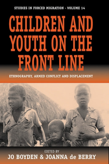 Children and Youth on the Front Line - Ethnography, Armed Conflict and Displacement ebook by