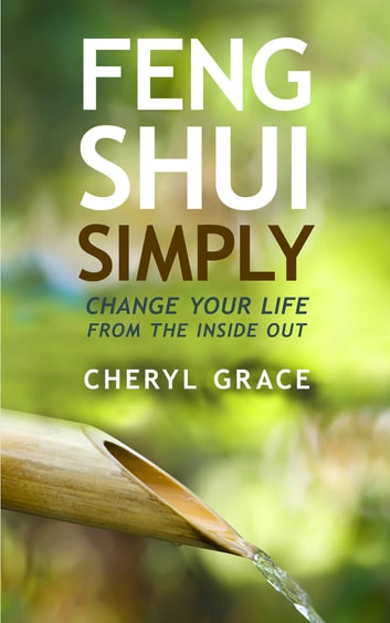 Feng Shui Simply ebook by Cheryl Grace