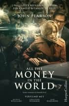 All the Money in the World ebook by John Pearson, Jan van den Berg, Marjolein Meinderts, Marieke van Muijden, Jaromir Schneider