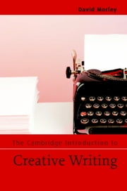 The Cambridge Introduction to Creative Writing ebook by David Morley