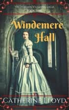 Windemere Hall - A Gothic Historical Romance ebook by Catherine Lloyd