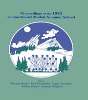 Proceedings of the 1993 Connectionist Models Summer School ebook by Michael C. Mozer,Paul Smolensky,David S. Touretzky,Jeffrey L. Elman,Andreas S. Weigend