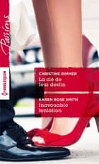 La clé de leur destin - Inavouable tentation ebook by Christine Rimmer, Karen Rose Smith