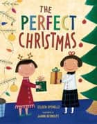 The Perfect Christmas ebook by Eileen Spinelli, JoAnn Adinolfi