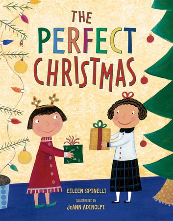 The Perfect Christmas eBook by Eileen Spinelli