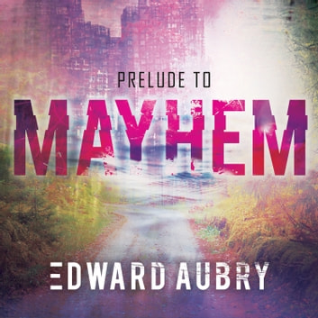 Prelude to Mayhem audiobook by Edward Aubry