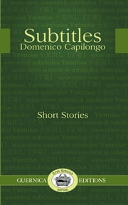 Subtitles & Other Stories ebook by Domenico Capilongo
