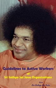 Guidelines To Active Workers ebook by Sri Sathya Sai Baba