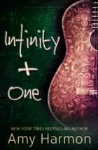 Infinity + One ebook by Amy Harmon