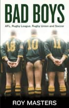Bad Boys ebook by Roy Masters