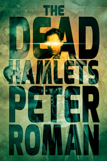 The Dead Hamlets - Book Two of the Book of Cross ebook by Peter Roman