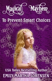 To Prevent Smart Choices ebook by Emily Martha Sorensen
