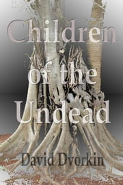 Children of the Undead ebook by David Dvorkin