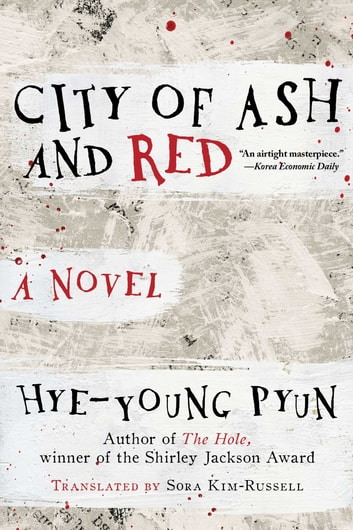 City of Ash and Red - A Novel ebook by Hye-young Pyun