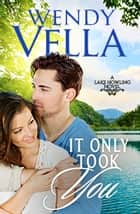 It Only Took You ebook by Wendy Vella