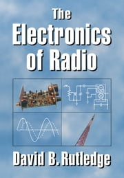 The Electronics of Radio ebook by David Rutledge