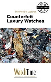 Counterfeit Luxury Watches ebook by WatchTime.com