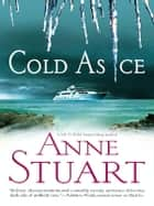 Cold as Ice ebook by Anne Stuart