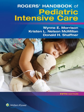 Rogers' Handbook of Pediatric Intensive Care ebook by Donald H. Shaffner