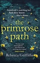 The Primrose Path ebook by Rebecca Griffiths