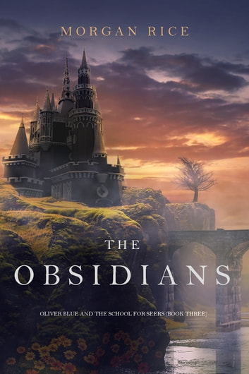 The Obsidians (Oliver Blue and the School for Seers—Book Three) ebook by Morgan Rice