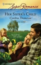 Her Sister's Child ebook by Cynthia Thomason