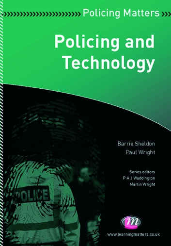 Policing and Technology ebook by Mr Barrie Sheldon,Dr. Paul J. Wright