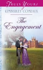 The Engagement ebook by Kimberley Comeaux