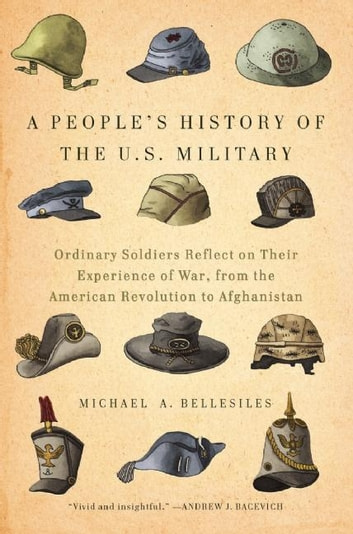 A People's History of the U.S. Military ebook by Michael A. Bellesiles