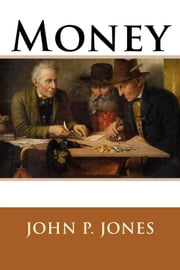 Money ebook by John P. Jones