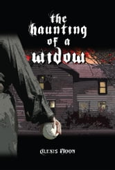 The Haunting of a Widow ebook by Alexis Moon