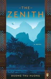 The Zenith - A Novel ebook by Duong Thu Huong