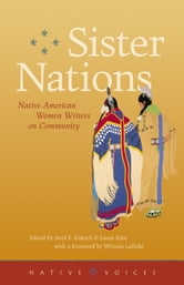 Sister Nations: Native American Women Writers on Community ebook by Laura Tohe Heid Erdrich
